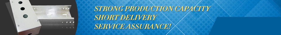 Strong production capacity, short delivery, service assurance!