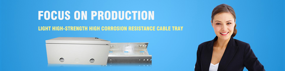 Focus on cable tray production